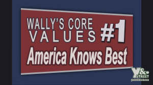 Wally's Core Values #1: America Knows Best. Vote Wally Panther!