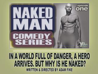 Naked Man Episode 1